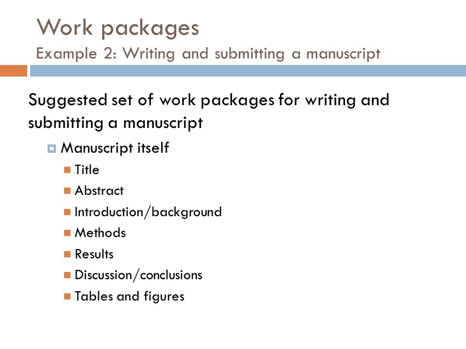 Work packages Example 2: Writing and submitting a manuscript