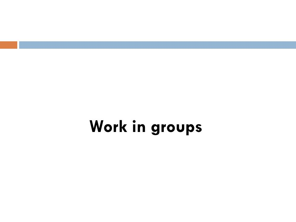 Work in groups
