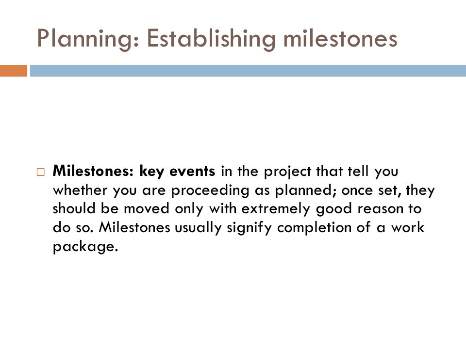 Planning: Establishing milestones