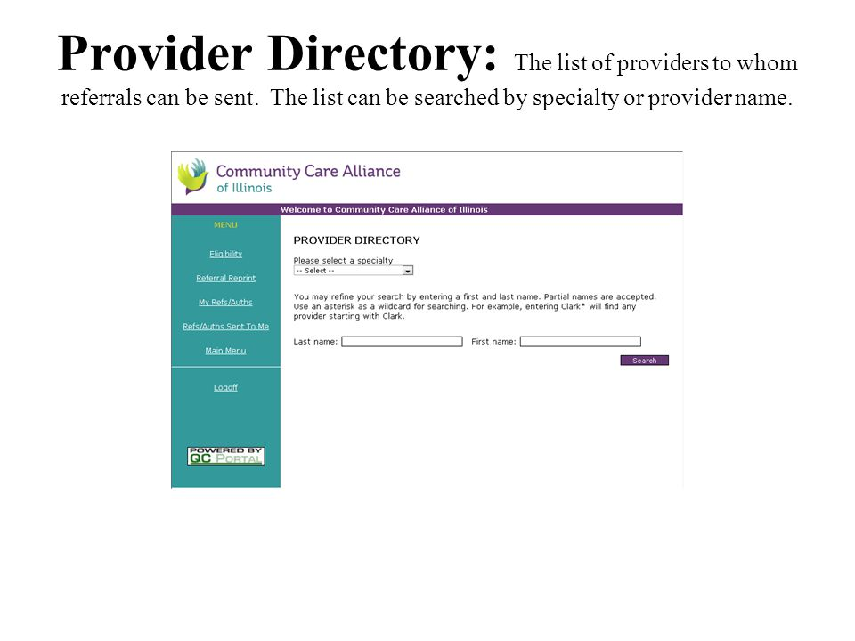 Provider Directory: The list of providers to whom referrals can be sent.