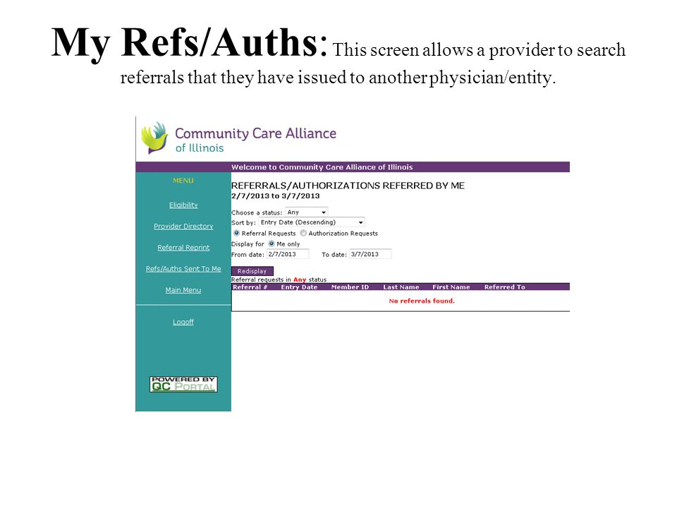 My Refs/Auths: This screen allows a provider to search referrals that they have issued to another physician/entity.