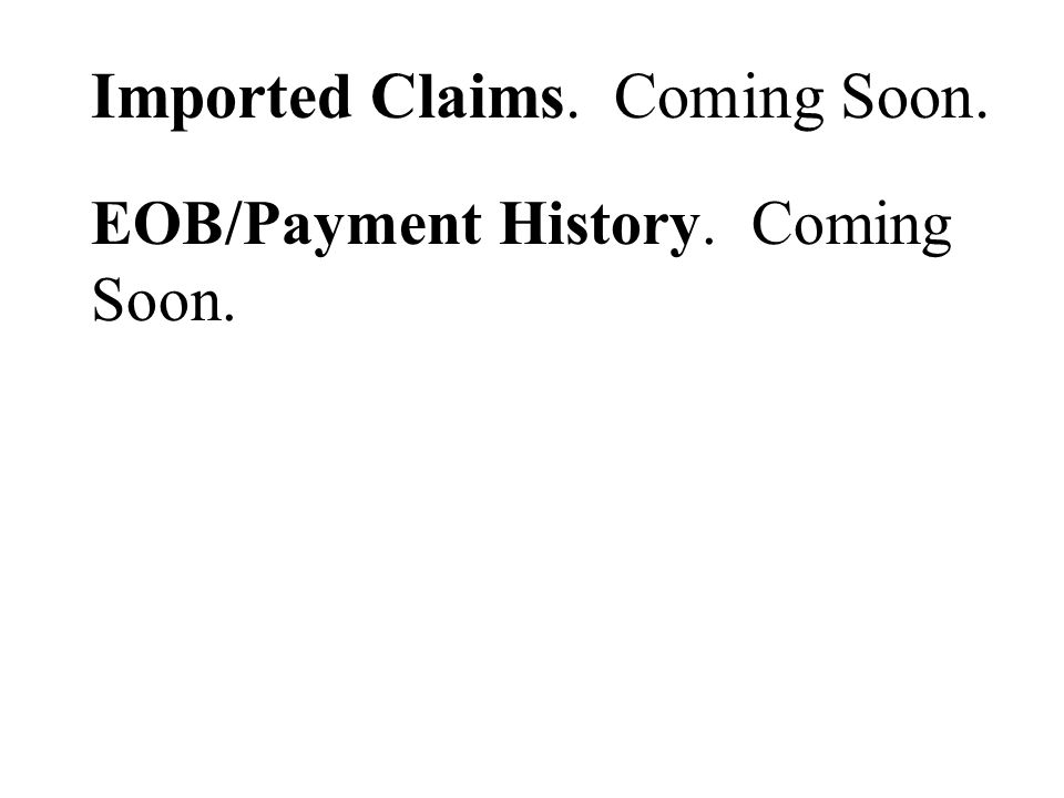 Imported Claims. Coming Soon.