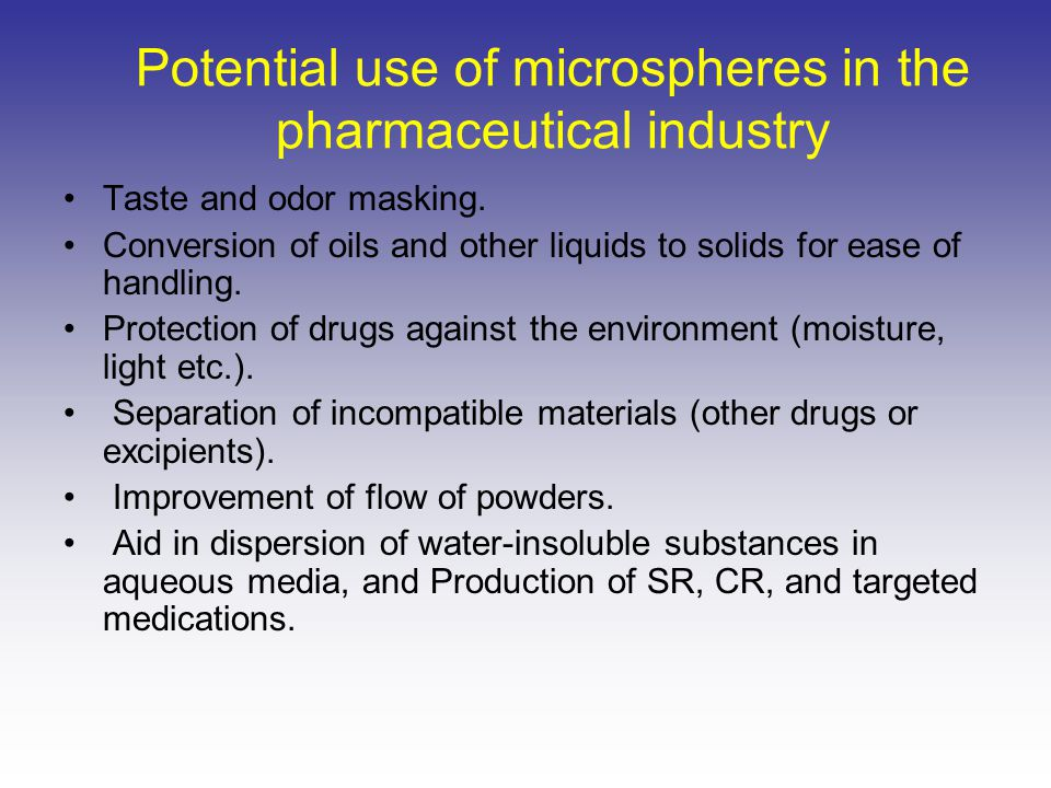 Potential use of microspheres in the pharmaceutical industry