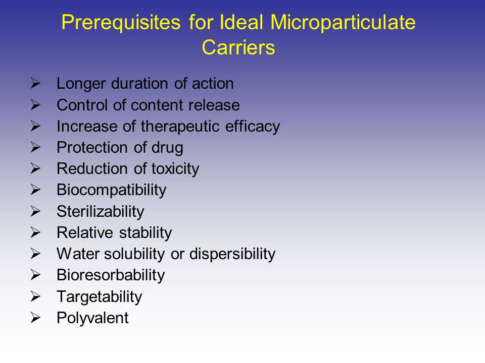 Prerequisites for Ideal Microparticulate Carriers