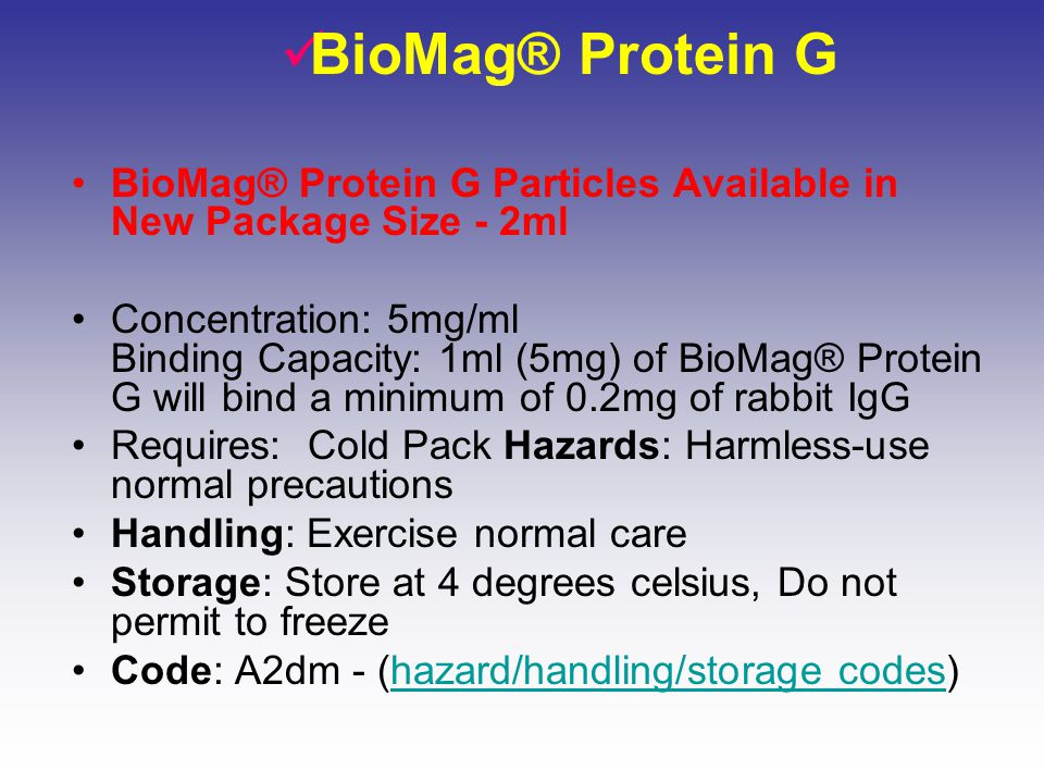 BioMag® Protein G BioMag® Protein G Particles Available in New Package Size - 2ml.
