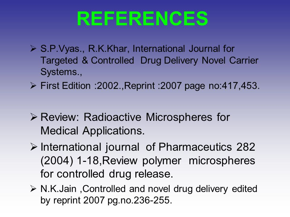 REFERENCES Review: Radioactive Microspheres for Medical Applications.