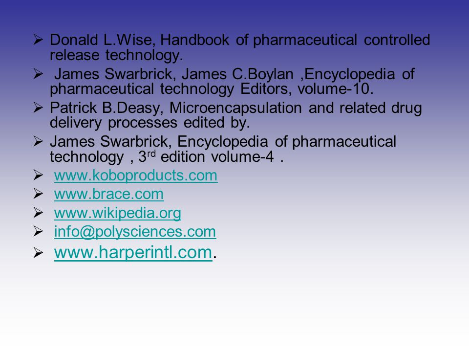 Donald L.Wise, Handbook of pharmaceutical controlled release technology.