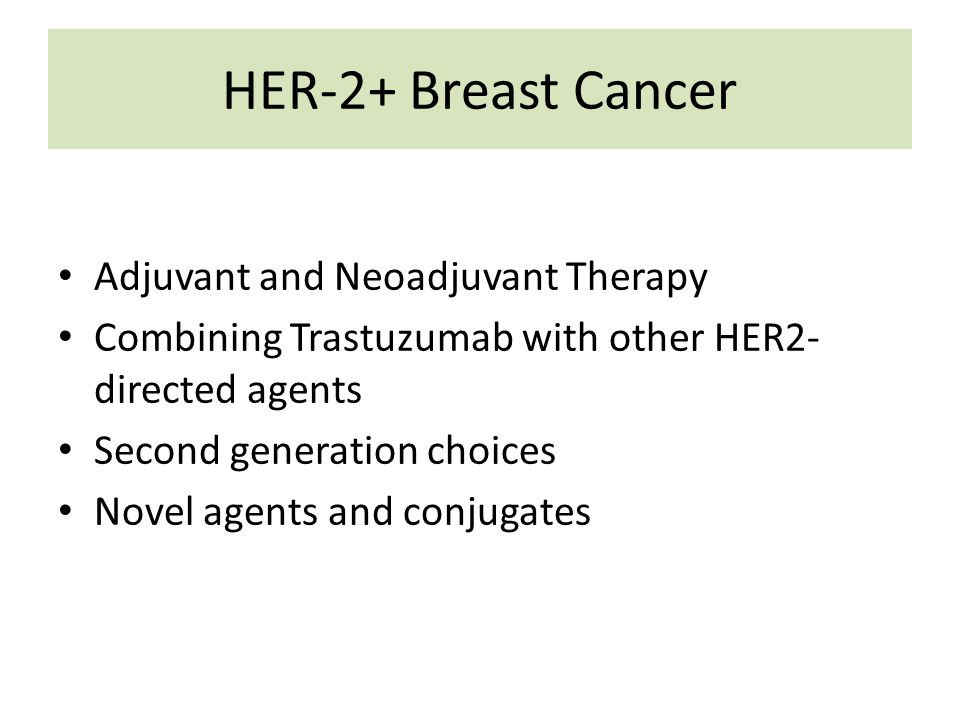HER-2+ Breast Cancer Adjuvant and Neoadjuvant Therapy