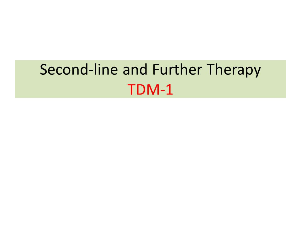 Second-line and Further Therapy TDM-1