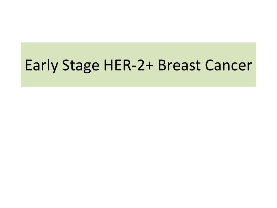Early Stage HER-2+ Breast Cancer