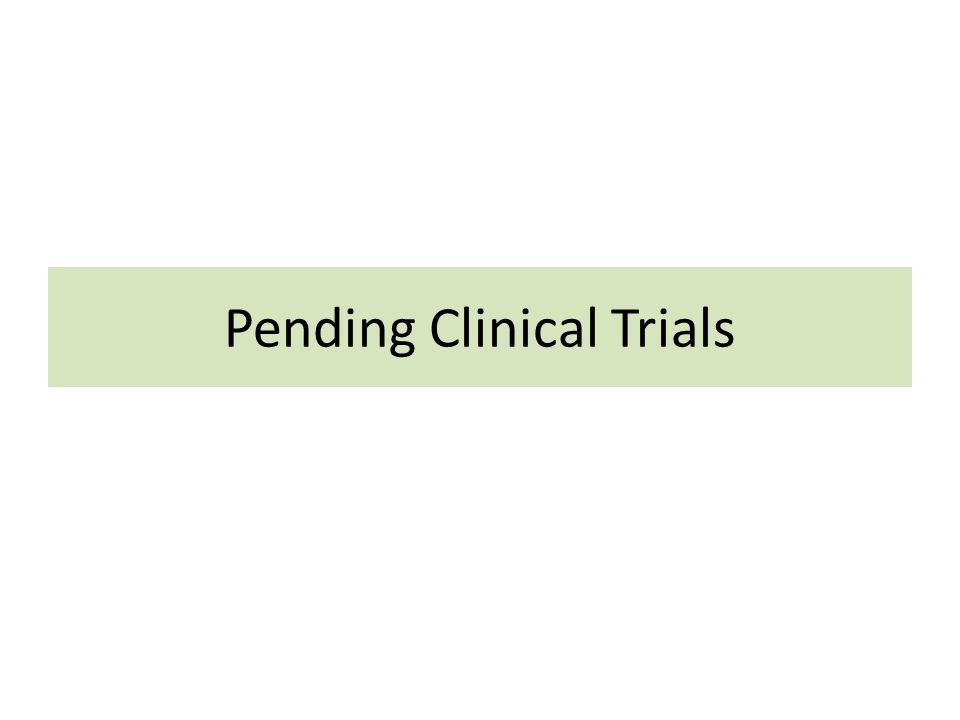 Pending Clinical Trials