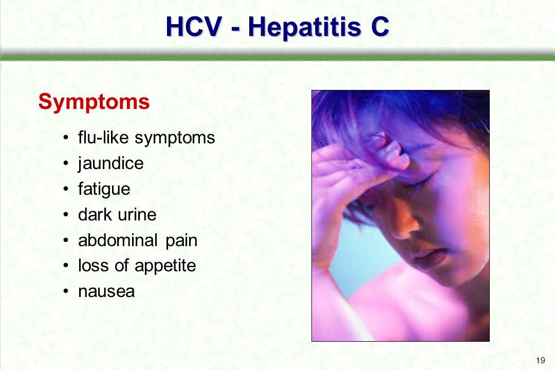 HCV - Hepatitis C Symptoms flu-like symptoms jaundice fatigue