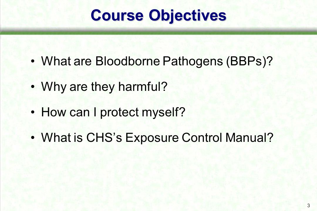 Course Objectives What are Bloodborne Pathogens (BBPs)