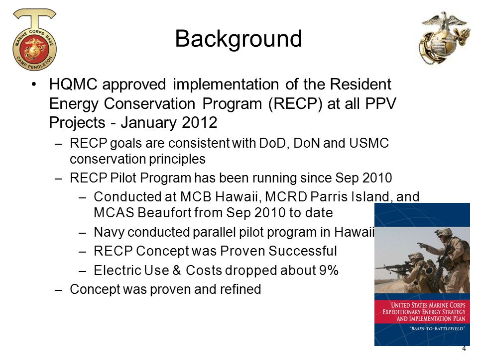 Background HQMC approved implementation of the Resident Energy Conservation Program (RECP) at all PPV Projects - January 2012.