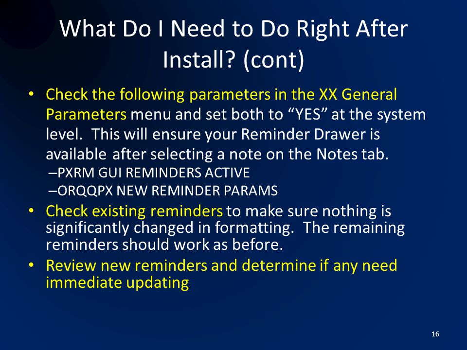 What Do I Need to Do Right After Install (cont)