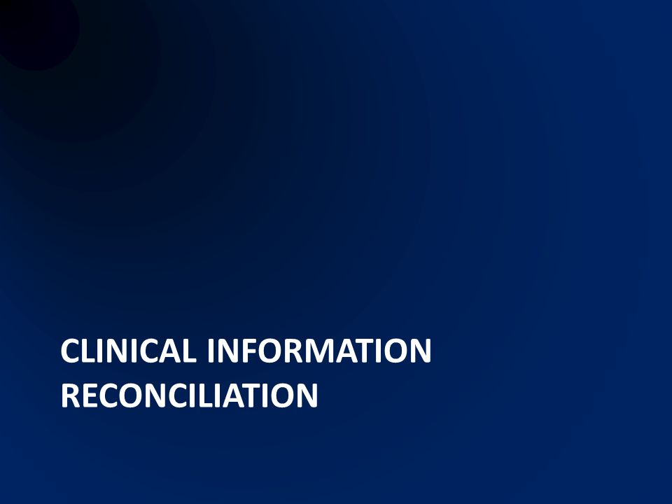 CLINICAL INFORMATION RECONCILIATION