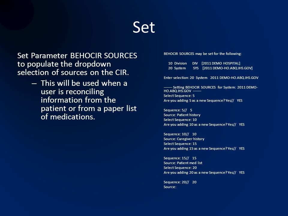 Set Set Parameter BEHOCIR SOURCES to populate the dropdown selection of sources on the CIR.