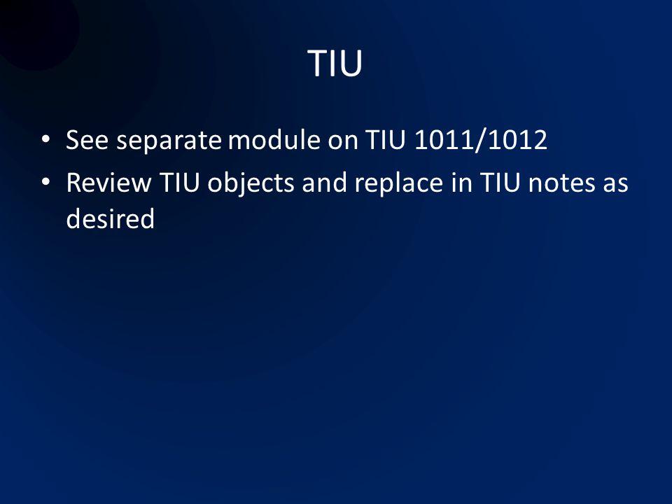TIU See separate module on TIU 1011/1012
