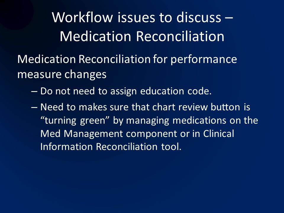 Workflow issues to discuss – Medication Reconciliation