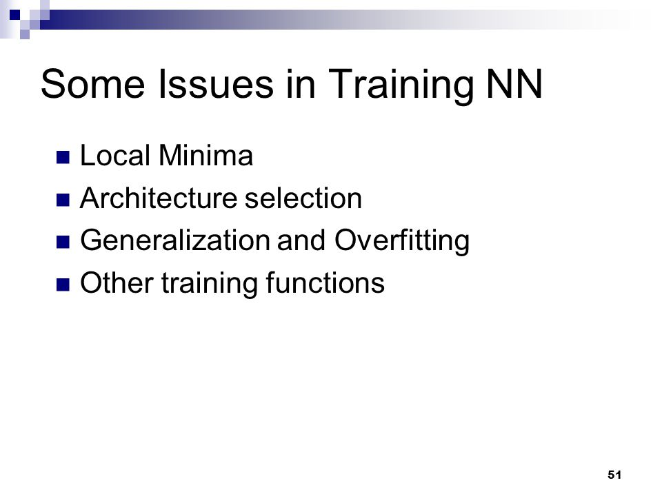 Some Issues in Training NN