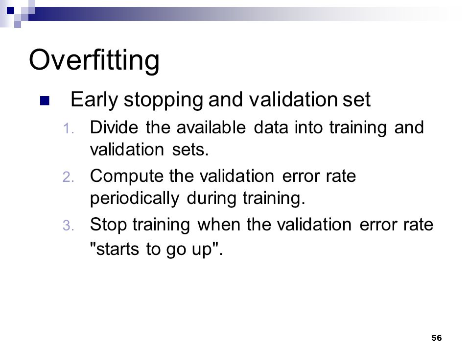 Overfitting Early stopping and validation set