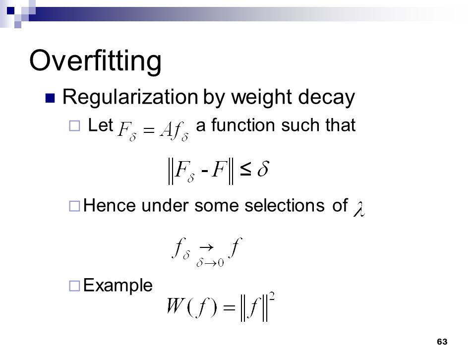 Overfitting Regularization by weight decay Let a function such that