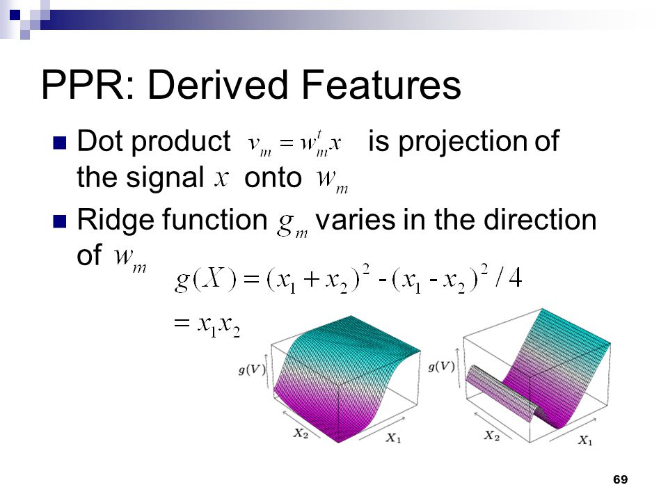 PPR: Derived Features Dot product is projection of the signal onto