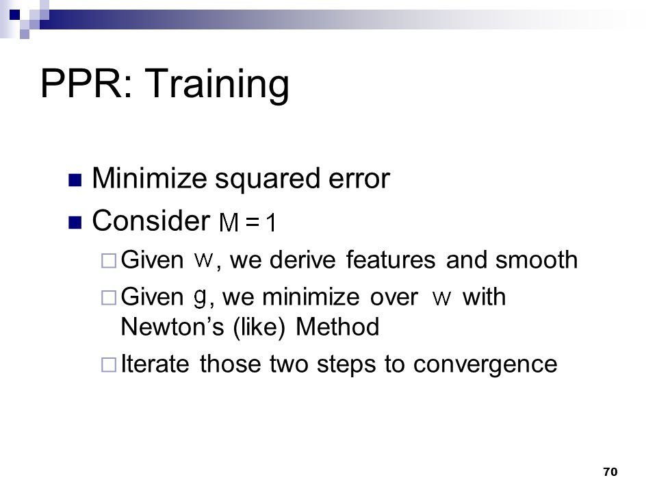 PPR: Training Minimize squared error Consider