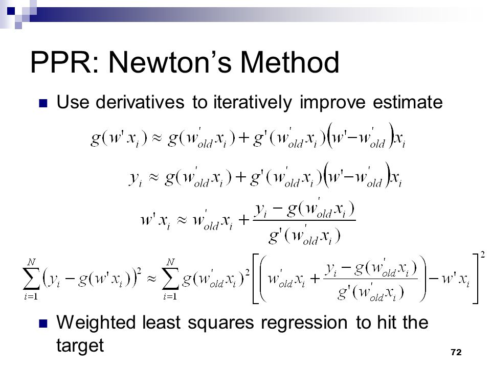 PPR: Newton's Method Use derivatives to iteratively improve estimate
