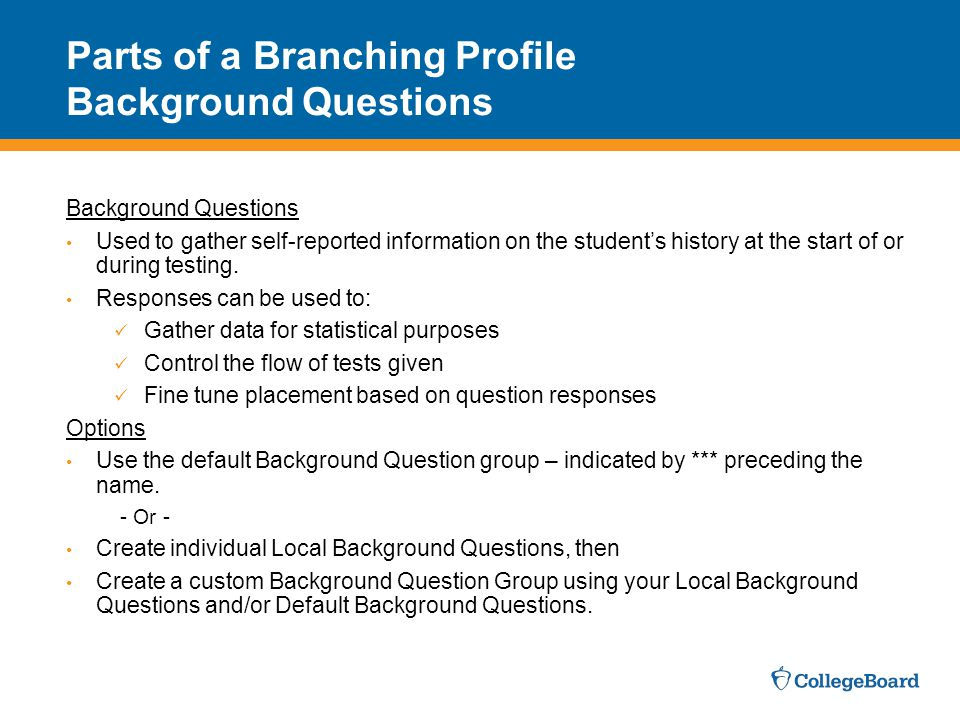 Parts of a Branching Profile Background Questions