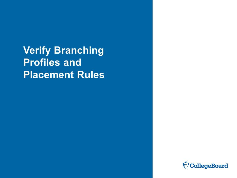 Verify Branching Profiles and Placement Rules