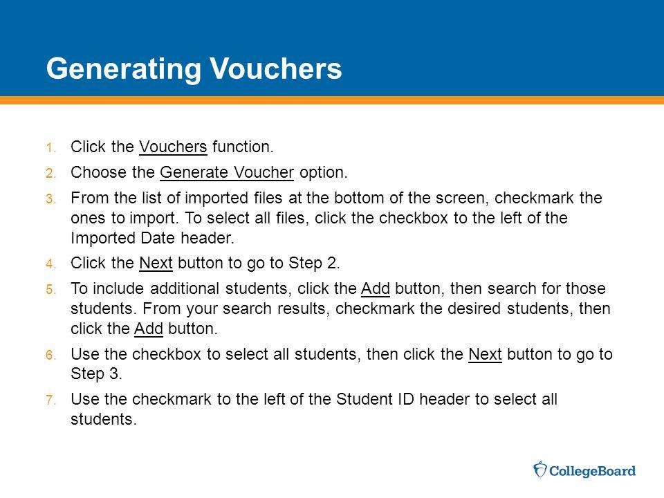 Generating Vouchers Click the Vouchers function.