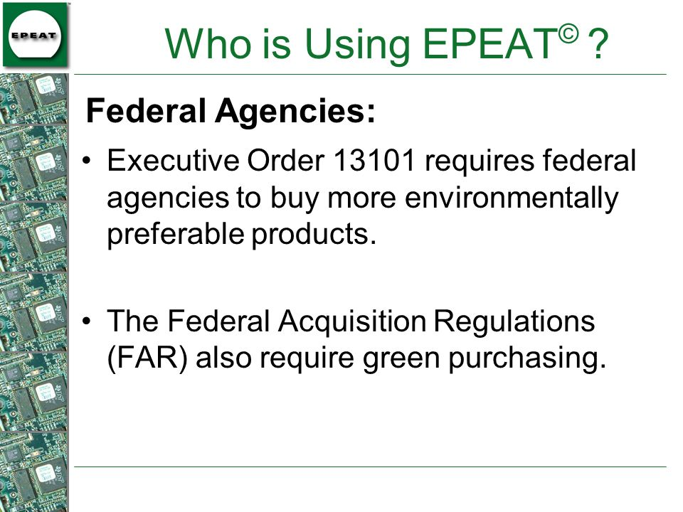 Who is Using EPEAT© Federal Agencies: