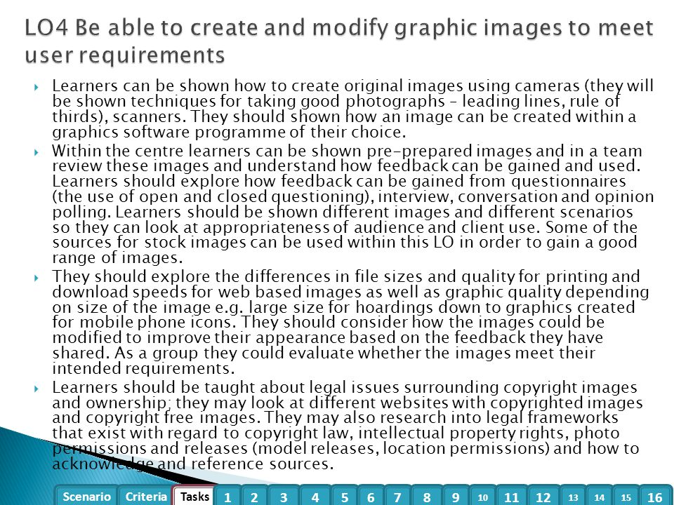 LO4 Be able to create and modify graphic images to meet user requirements