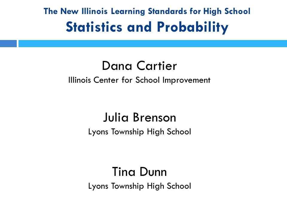 The New Illinois Learning Standards for High School Statistics and Probability