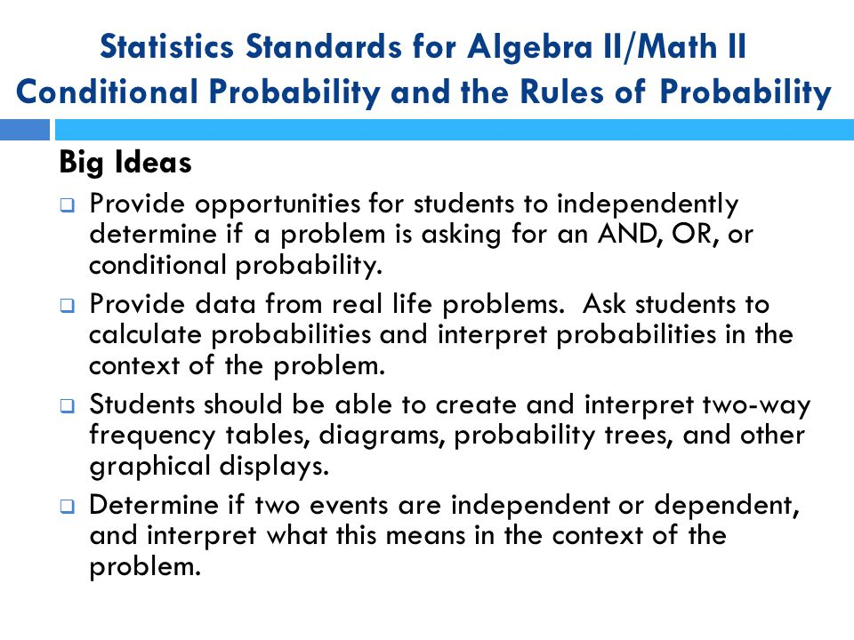 Statistics Standards for Algebra II/Math II Conditional Probability and the Rules of Probability