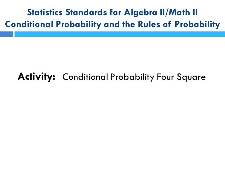 Activity: Conditional Probability Four Square