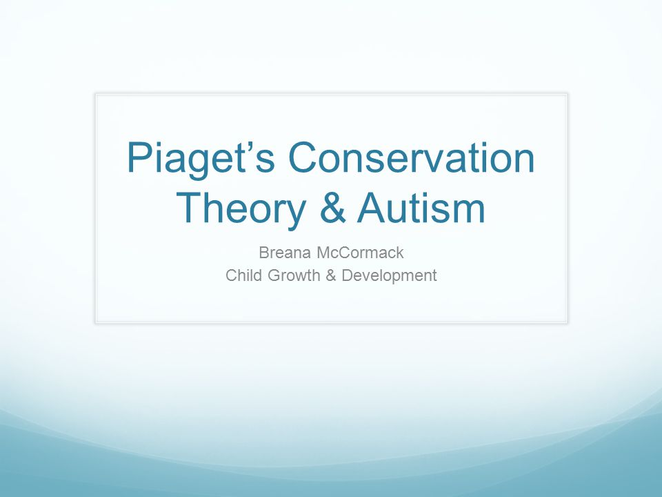 Piaget's Conservation Theory & Autism
