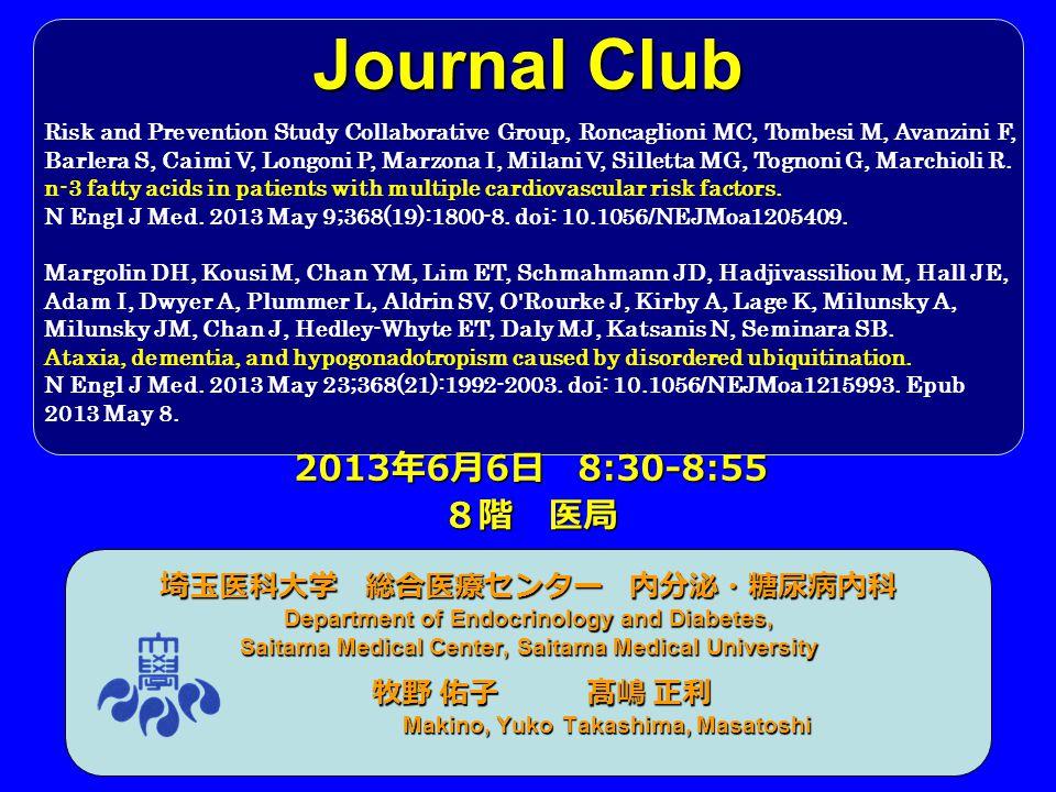 Journal Club 2013年6月6日 8:30-8:55 8階 医局 埼玉医科大学 総合医療センター 内分泌・糖尿病内科