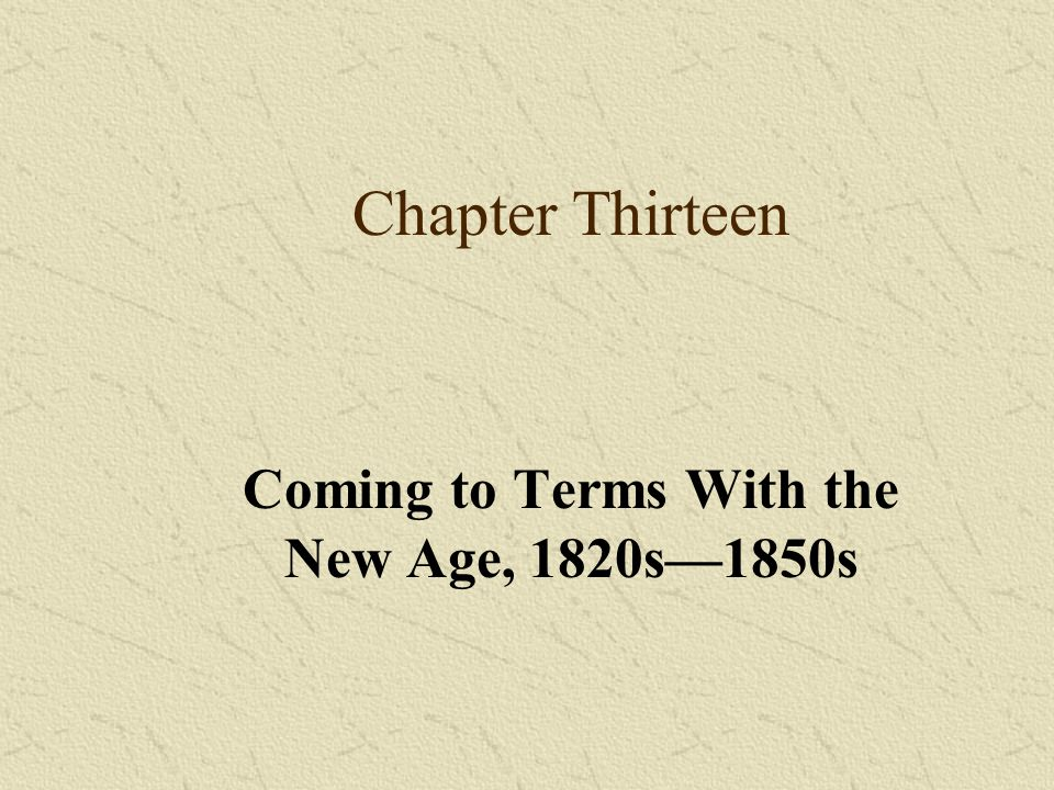 Coming to Terms With the New Age, 1820s—1850s