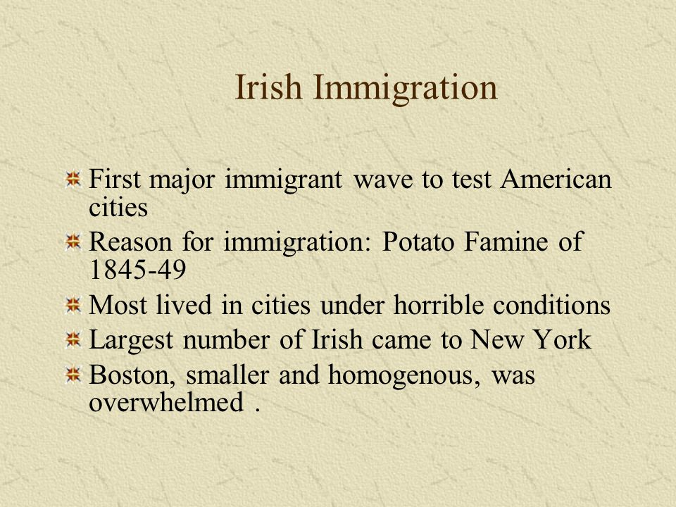 Irish Immigration First major immigrant wave to test American cities