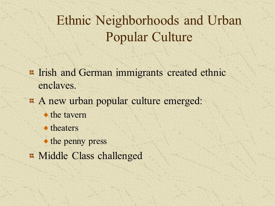 Ethnic Neighborhoods and Urban Popular Culture