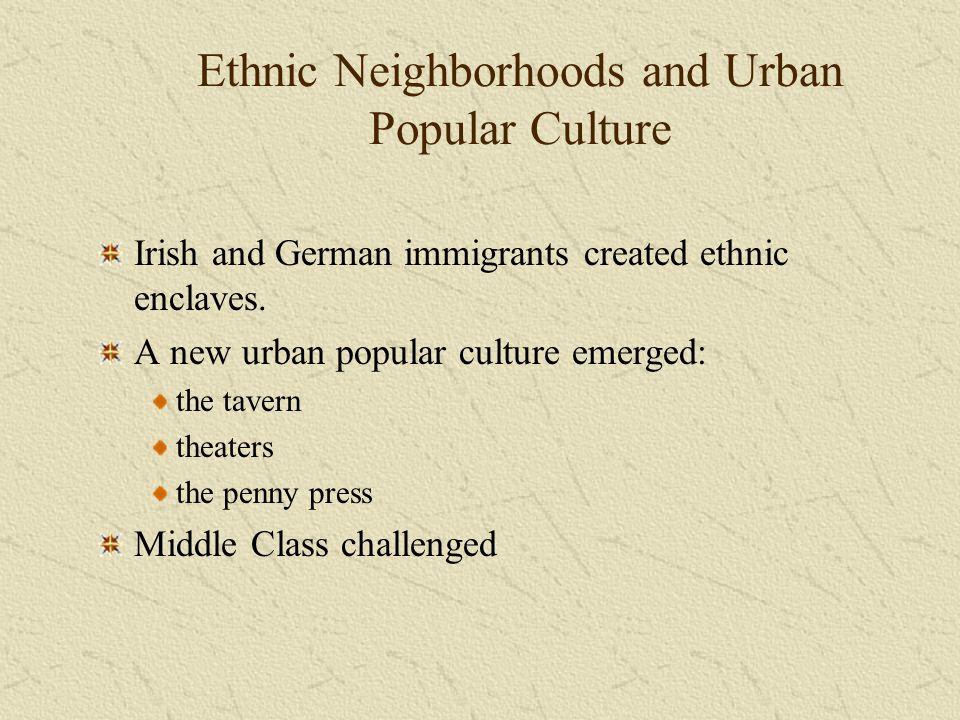 Ethnic Neighborhoods and Urban Popular Culture