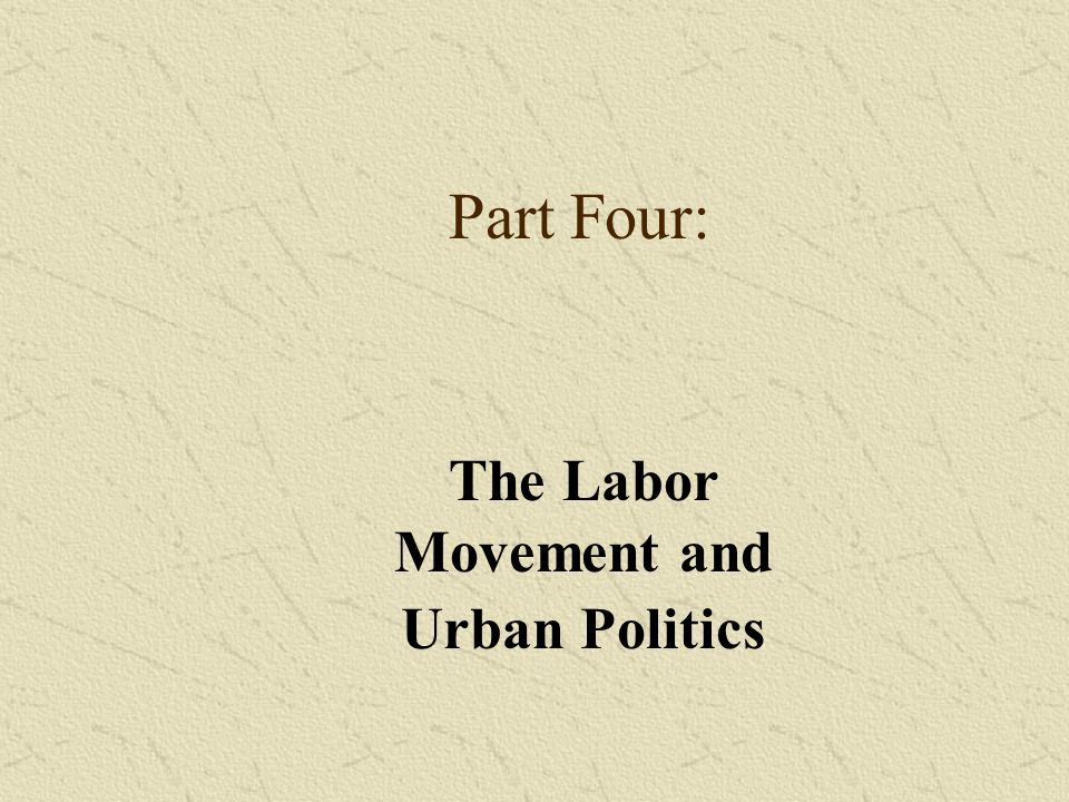 The Labor Movement and Urban Politics