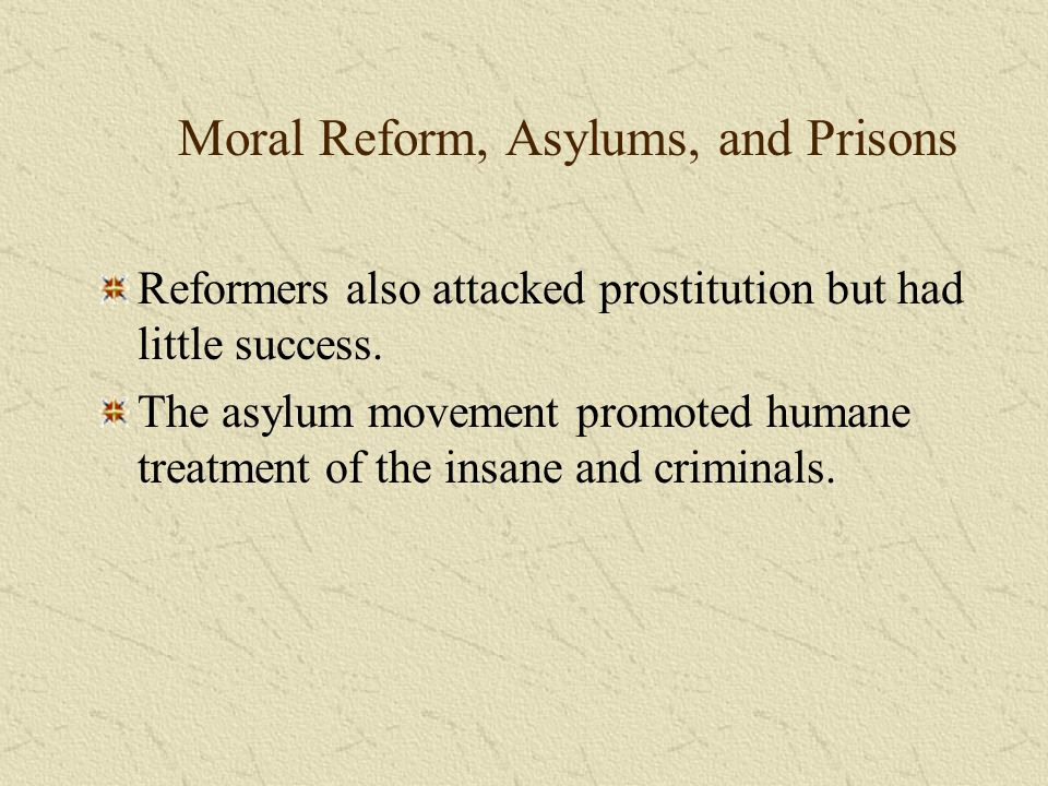 Moral Reform, Asylums, and Prisons