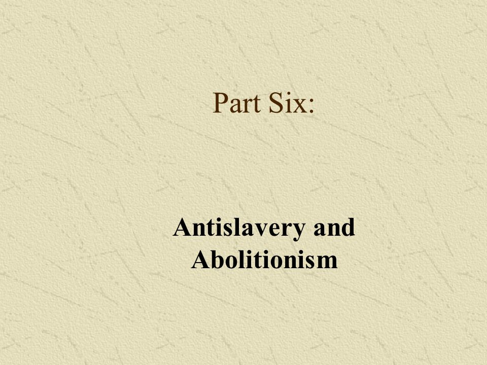 Antislavery and Abolitionism