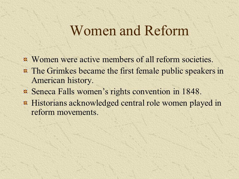 Women and Reform Women were active members of all reform societies.