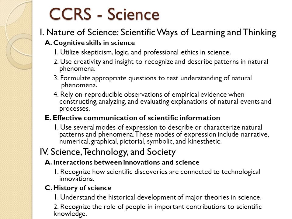 CCRS - Science I. Nature of Science: Scientific Ways of Learning and Thinking. A. Cognitive skills in science.