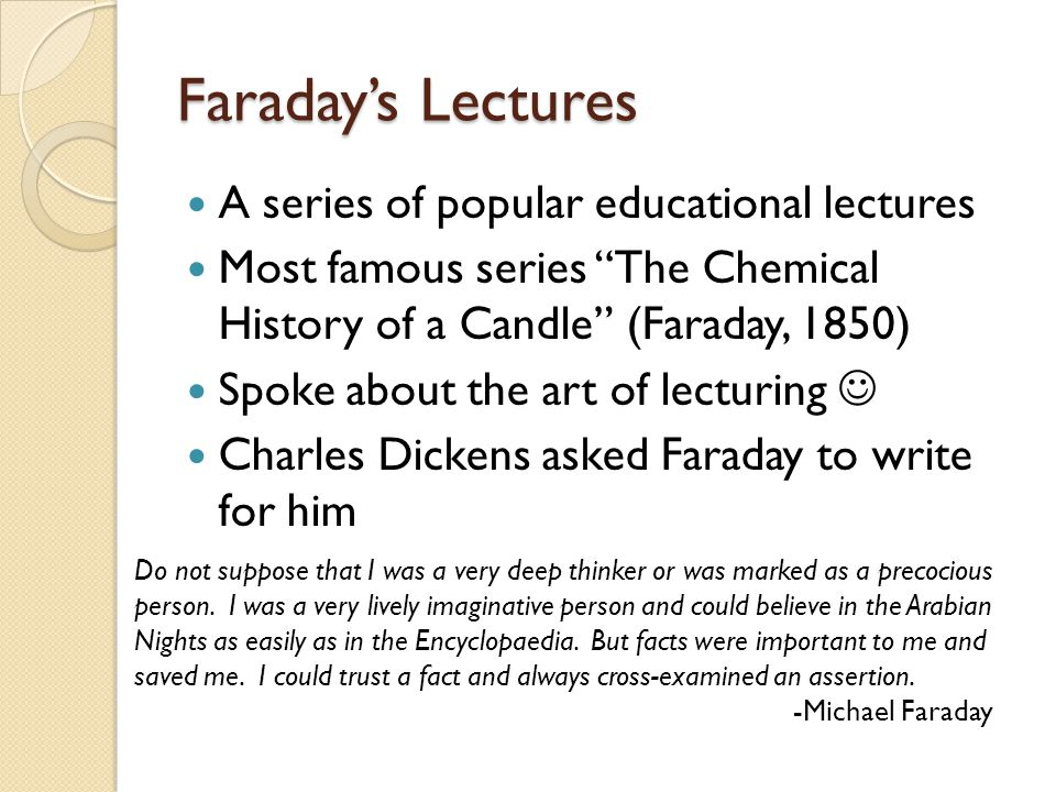 Faraday's Lectures A series of popular educational lectures