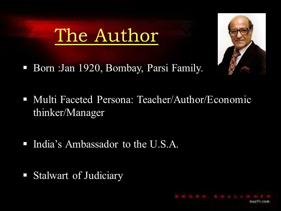 The Author Born :Jan 1920, Bombay, Parsi Family.